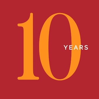 Ten years symbol tenth birthday emblem anniversary sign number logo concept vintage poster template