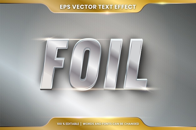 Text effect in 3d foil words text effect theme editable metal silver color concept