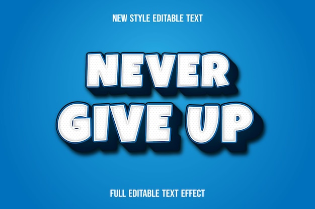 Text effect 3d never give up color blue and white gradient