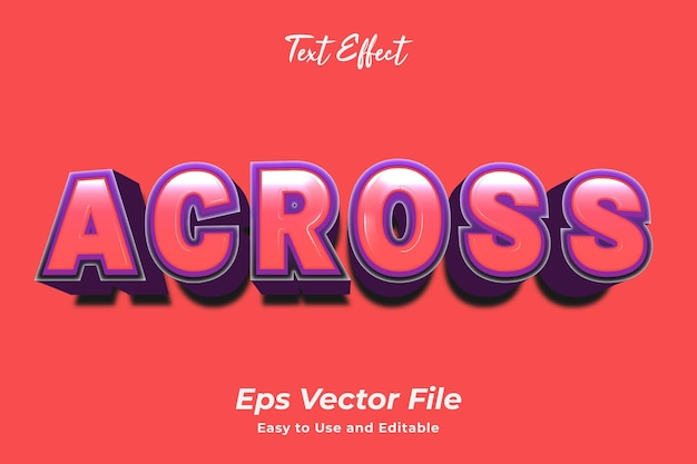 Text effect across simple to use and edit high quality vector
