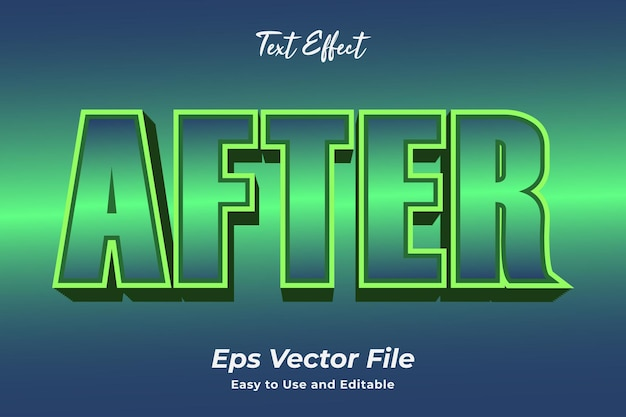 Text effect after easy to use and editable premium vector
