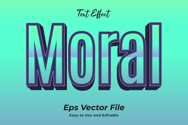 Text effect moral simple to use and edit high quality vector