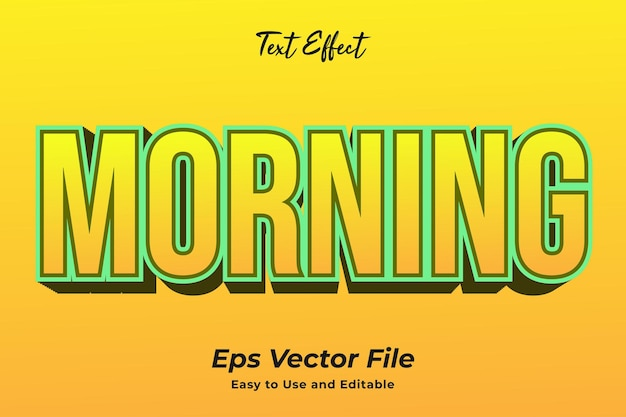Text effect morning simple to use and edit high quality vector