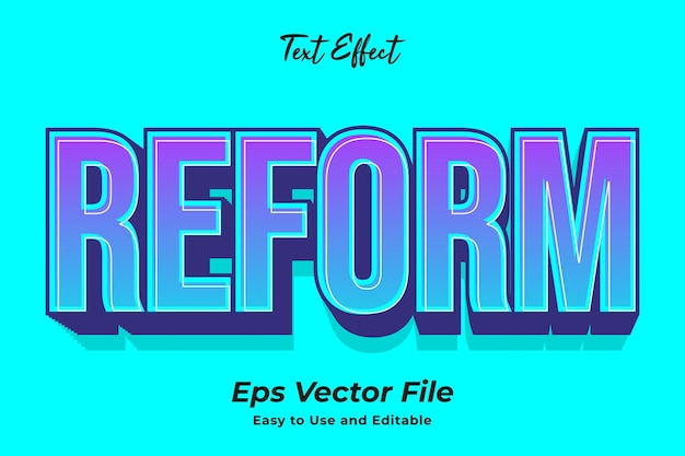 Text effect reform simple to use and edit high quality vector