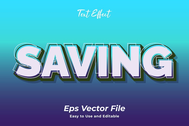 Text effect saving easy to use and editable premium vector
