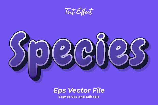 Text effect species simple to use and edit high quality vector