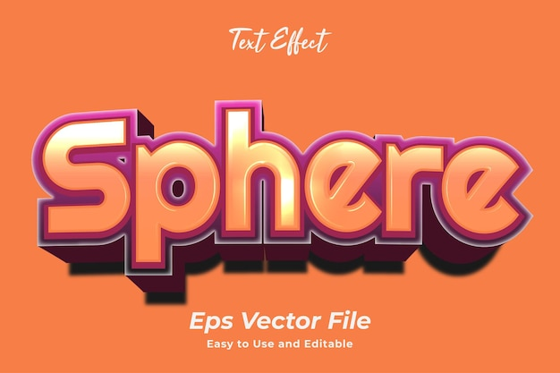 Text effect sphere simple to use and edit high quality vector