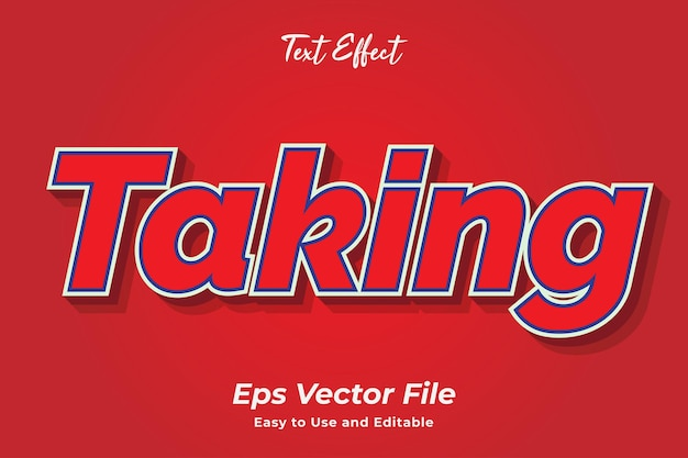 Text effect taking editable and easy to use premium vector