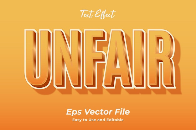 Text effect unfair simple to use and edit high quality vector