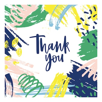 Thank you note template with frame consisted of colorful abstract rough stains, chaotic brushstrokes, scribble, smear, paint traces.