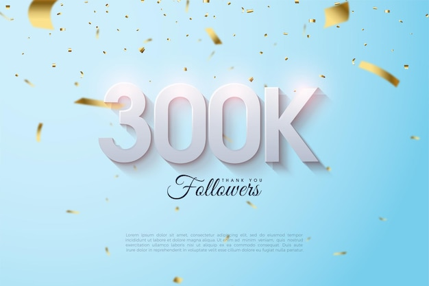 Thank you so much 300k followers with 3d number illustrations.