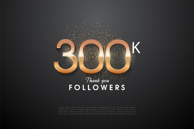 Thank you so much 300k followers with a bright bright figure illustration in the middle.