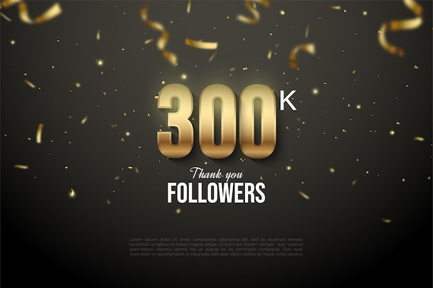 Thank you so much 300k followers with illustrated figures and rain of gold ribbons.