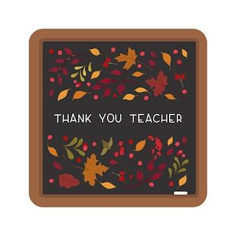 Thank you teacher flat vector decorative frame. autumn herbarium. seasonal leaves and berries. maple, red guelder, oak tree foliage, flowers. school holiday postcard, banner design element