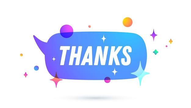 Thanks or thank you. speech bubble. set of chat message, cloud talk, speech bubble