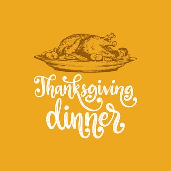 Thanksgiving dinner, hand lettering on yellow background. vector illustration of turkey dish for invitation, greeting card template.