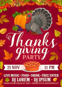Thanksgiving party poster with pumpkin pie, grapes and turkey. invitation for thanks giving day celebration, cartoon with fall maple, rowan, poplar and oak leaves, acorn or rowanberry