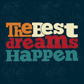 The best dreams happen