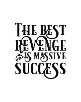 最高の復讐は大成功です。手描きのタイポグラフィポスターデザイン。