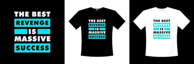 最高の復讐は大成功のタイポグラフィtシャツのデザインです
