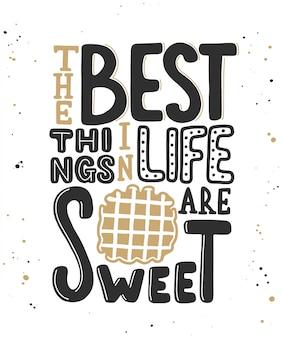 Лучшие вещи в жизни сладки с вафлей.