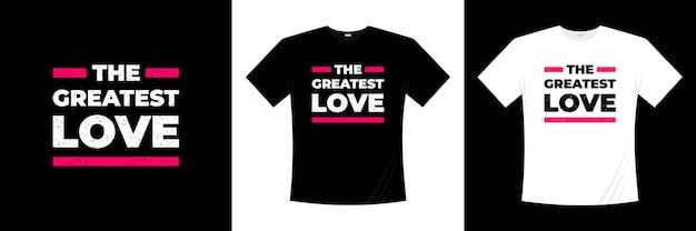 최고의 사랑 타이포그래피 티셔츠 디자인. 사랑, 로맨틱 티셔츠.