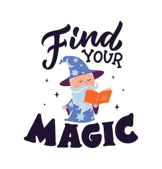 Волшебная цитата буквенная фраза найдите свою магию с волшебником для дизайна счастливого дня хэллоуина