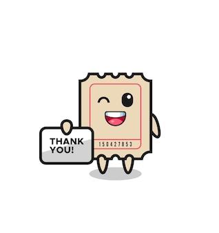 감사합니다라는 배너를 들고 있는 티켓의 마스코트, 티셔츠, 스티커, 로고 요소를 위한 귀여운 스타일 디자인