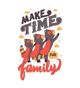 Енот мать, отец и их ребенок - супергерои с фразой - найдите время для семьи.