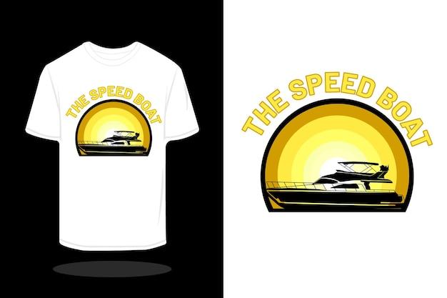 スピードボートのシルエットのレトロなtシャツのデザイン Premiumベクター