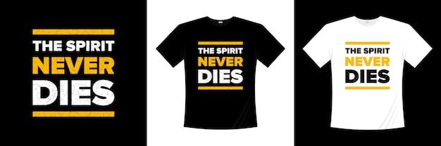 精神は決して死ぬことはありませんタイポグラフィtシャツのデザイン
