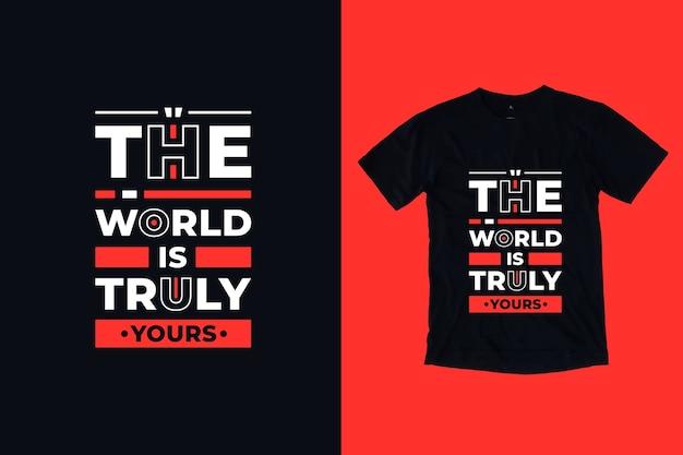 세계는 진정 당신의 현대 따옴표 t 셔츠 디자인입니다