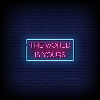 The world is yours 네온 사인 스타일 텍스트