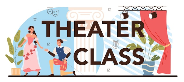 Theater class typographic header. students playing roles in a school play. young actors performing on stage, dramatic and cinematography art. flat vector illustration