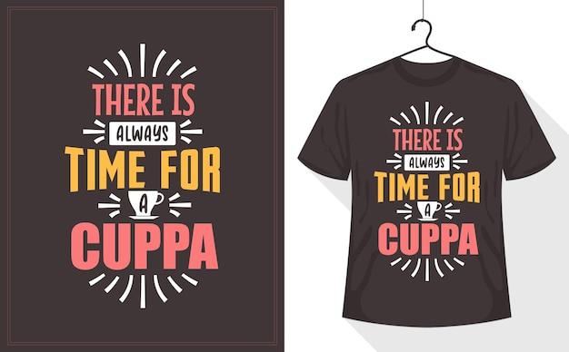 Cuppa, tea lover 티셔츠 디자인에는 항상 시간이 있습니다.