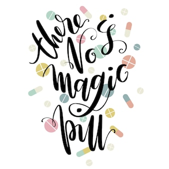 There is no magic pill phrase by hand with pills
