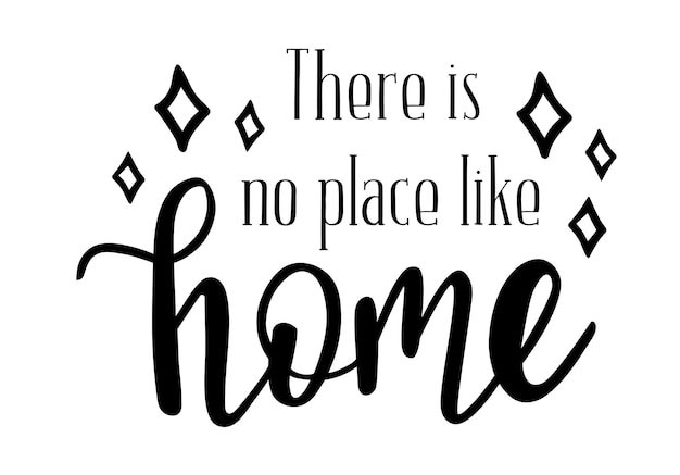 There is no place like home hand lettering quote