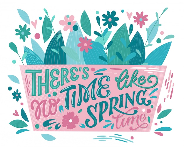 There is no time like spring time - beautiful spring lettering, great design for any purposes. flower box shape design with bouquet.