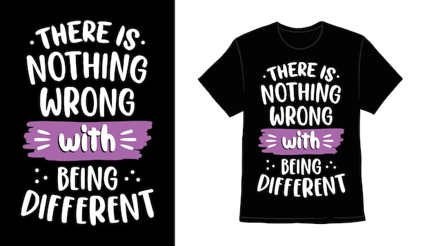 There is nothing wrong with being different typography t-shirt print design