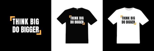 더 큰 타이포그래피 티셔츠 디자인을 생각하십시오.