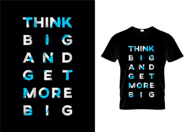 Think big and get more big typography t shirt design vector