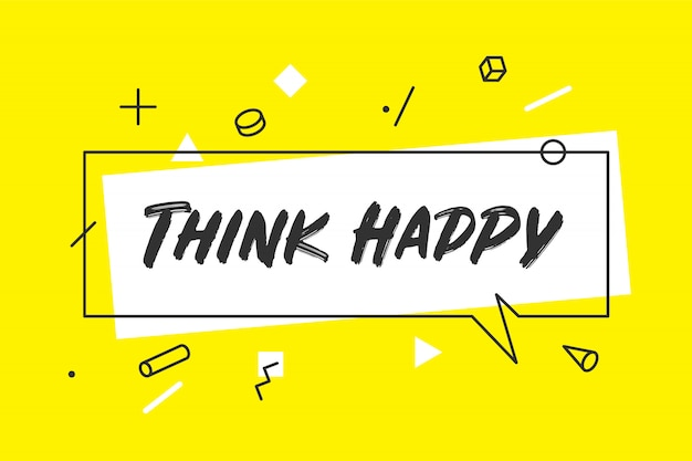 Think happy. banner, speech bubble, poster and sticker concept
