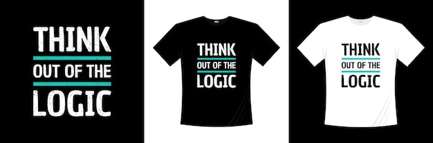 Думать из логики типографики дизайн футболки. высказывание, фраза, цитирует футболку.