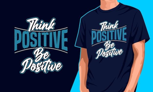 ポジティブだと思うポジティブなタイポグラフィtシャツのデザイン