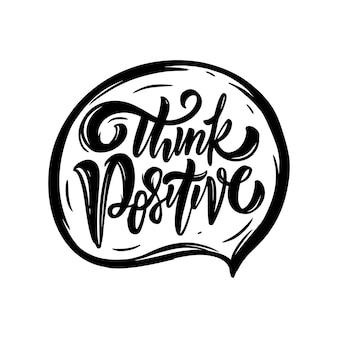 Думайте позитивно, фраза, нарисованная от руки, мотивация черного цвета, текст надписи