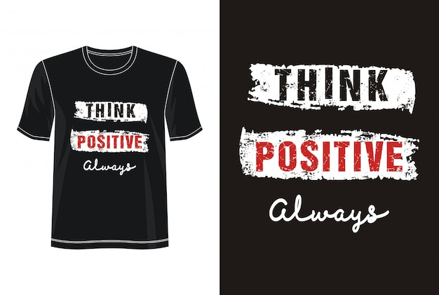 Think positive typography for print t shirt