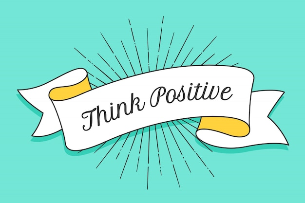 Think positive. vintage trendy ribbon with text think positive
