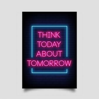 오늘 네온 스타일의 포스터 내일에 대해 생각해보십시오.