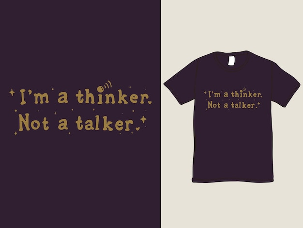 Thinker not a talker tee shirt and illustration
