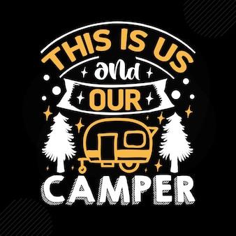 これは私たちと私たちのキャンピングカープレミアムキャンプタイポグラフィベクトルデザインです